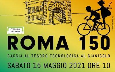 ROMA 150 – Caccia al tesoro tecnologica al Gianicolo