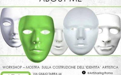 About me. Workshop e mostra sulla costruzione della propria immagine artistica